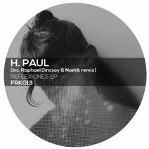 H. Paul, Noetik, Raphael Dincsoy - Reflexiones EP