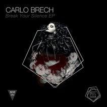 Carlo Brech - Break Your Silence EP