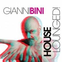 Gianni Bini - House Lounged!