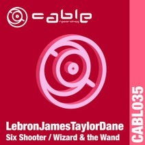 LebronJamesTaylorDane - Six Shooter / Wand and the Wizard
