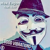 S&D, Max Eagon - Good Vibrations