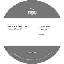 Archie Hamilton - Mercury Rising EP