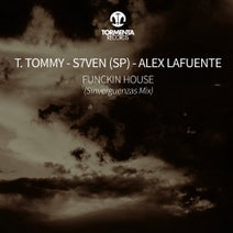 T. Tommy, S7VEN (SP), Alex Lafuente - Funckin House