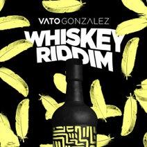 Vato Gonzalez - Whiskey Riddim