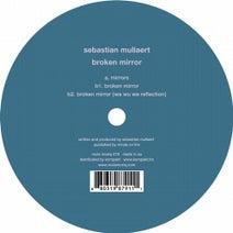 Sebastian Mullaert - Broken Mirror
