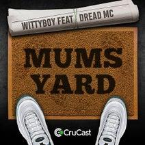 Wittyboy - Mums Yard (feat. Dread MC)