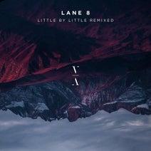Lane 8, Dirty South, Khåen, Ryan Murgatroyd, Fairchild, Ben Bohmer, Anderholm, ATTLAS, Tinlicker, Avoure, Jody Wisternoff - Little by Little Remixed