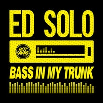 Ed Solo, Little Legs, Omega Squad - Bass In My Trunk