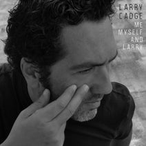Larry Cadge - Me, Myself and Larry