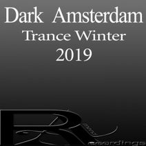 Roman Petrov, Sunmote, UIAN, Psycho Motion, Cheekee Bobeekee, DJ&rew, AlphaGerius, 13 Region, The Sudden Spark, Bekar-B - Dark Amsterdam Trance Winter 2019