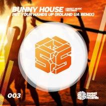 Roland UA, Bunnu House - Put Your Hands Up (Roland UA Remix)