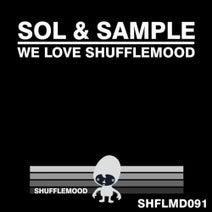 Sol & Sample - We Love Shufflemood
