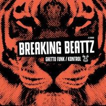 Breaking Beattz - Ghetto Funk / Kontrol