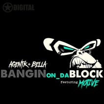 Agent K, Motive, Bella - Bangin On Da Block