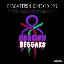 Foreign Beggars - Beggattron Remixed EP 2