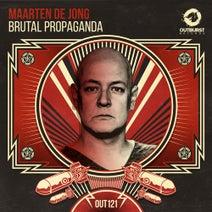 Maarten De Jong - Brutal Propaganda