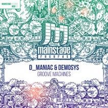 D_Maniac, Demosys - Groove Machines