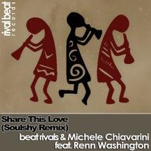 Michele Chiavarini, Beat Rivals, Soulshy, Renn Washington - Share This Love (Soulshy Remix)