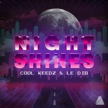 Cool Keedz, Le Dib - Night Shines (Extended Mix)
