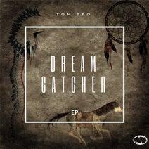 Tom Bro - Dreamcatcher EP