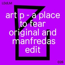 Art P, Manfredas  - A Place To Fear