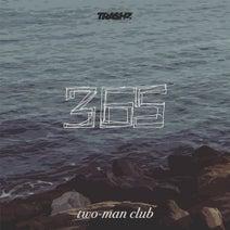 Two-Man Club - 365