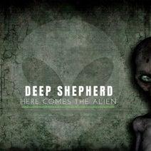 Deep Shepherd - Here Comes The Alien