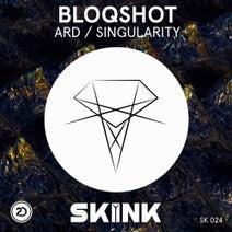 BLOQSHOT - Ard / Singularity