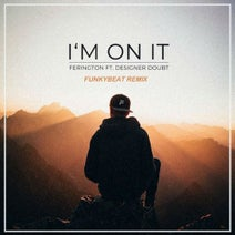 FUNKYBEAT, Ferington - I'm on It (feat. Designer Doubt) [Funkybeat Remix]