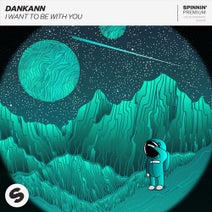 Dankann - I Want To Be With You