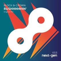 Block & Crown - RUSHHHHHIN'