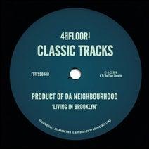 Product of Da Neighbourhood, Roach Motel, Derrick Carter, Chris Nazuka - Living In Brooklyn
