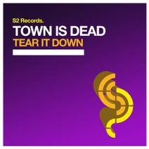 Town Is Dead - Tear It Down