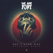 Synymata, WE ARE FURY - Don't Know Why (Synymata Remix)