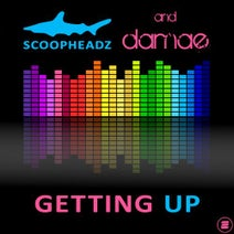 Scoopheadz & Damae - Getting Up