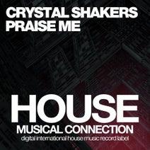 Crystal Shakers - Praise Me