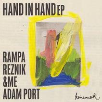 Rampa, Chiara Noriko, Reznik (DE), &ME, Adam Port, Quim Manuel O Espirito Santo - Hand In Hand EP