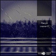 Phenom - Luggage EP