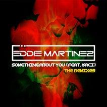 Eddie Martinez, Kaci, Eddie Martinez, Elad Navon, Niv Aroya, Marcos Carnaval, Donny Marano, Erick Ibiza, D3Z & RILL0 - Something About You - The Remixes