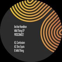 Archie Hamilton - Wild Thing EP