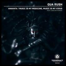 Qua Rush, Luke Skyfunker - Anahata / Music Is My Medicine, Music Is My Virus (feat. Luke Skyfunker)
