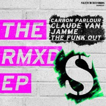 Filthy Rehab, Carbon Parlour, The Funk Out, Trigger Funkers, Altered Beats, Claude Van Jamme - The Rmxd EP