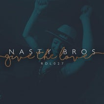 Nasty Bros - Give The Love