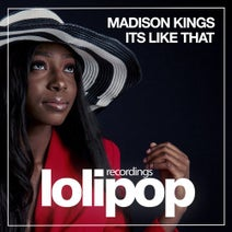 Madison Kings - Its Like That