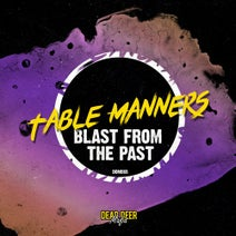 Table Manners - Blast From The Past