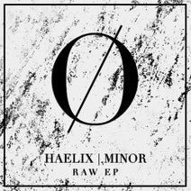 Minor, Haelix - Raw EP
