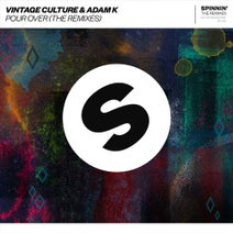 Adam K, Kyle Watson, Vintage Culture, Kohen, Fancy Inc, Lukas - Pour Over (The Remixes)