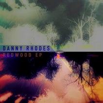 Danny Rhodes - Redwood EP