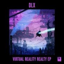 DLX - Virtual Reaility Realty EP
