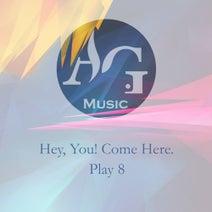 David Ardila, Shmix, Abramovsky, Smokeless Soul, Jay Deep, Donz, Felini, Mike Prado, 3D, SHRI-Lanka, The Global Phase, Astada, David Ardila, Smokeless Soul, Abramovsky, Gui Marques, Okabi, Greg Funk & F.A.M.E., Natrium, DJ Pasha Shock, evGEN fm, SoundRus - Hey, You! Come Here. Play 8